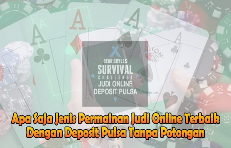 Deposit Pulsa Tanpa Potongan - Judi Online - Judi Online Deposit Pulsa