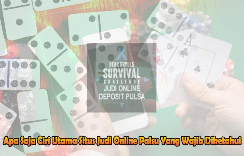 Situs Judi Online Palsu Yang Wajib Diketahui - Judi Online Deposit Pulsa
