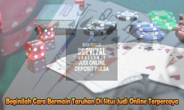 Judi Online Terpercaya - Beginilah - Judi Online Deposit Pulsa